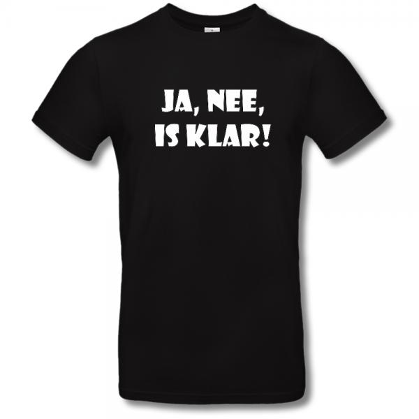 """T-Shirt """"Ja, nee, is klar!"""""""