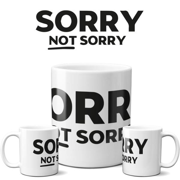 "Tasse ""Sorry Not Sorry"""