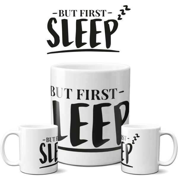 "Tasse ""But First Sleep"""