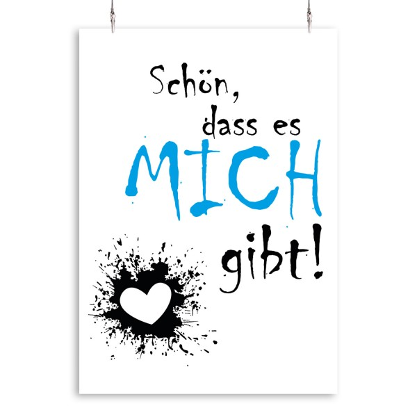 """Poster """"Schön, dass es MICH gibt!"""""""