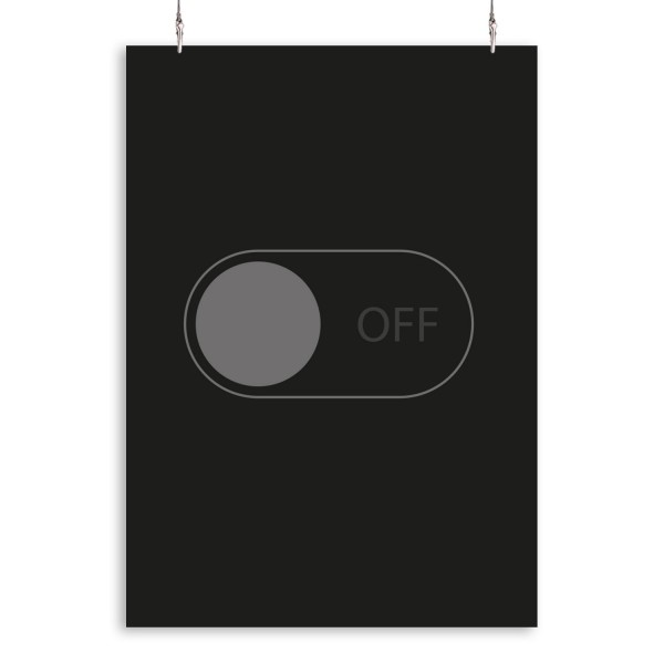 """Poster """"Switch OFF"""""""